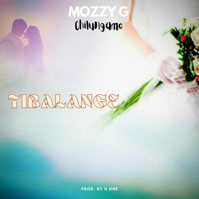 Mozzy G Chilungamo - Tibalange