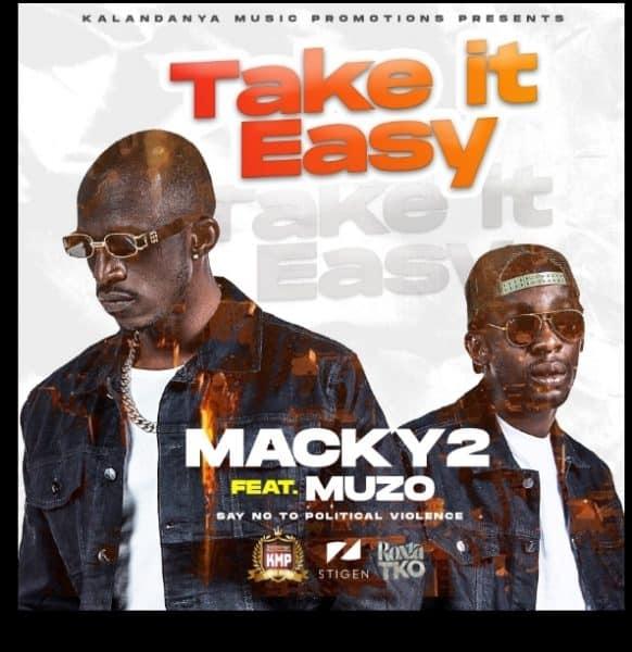 Macky 2 ft. Muzo Aka Alphonso – Take It Easy Mp3 Download