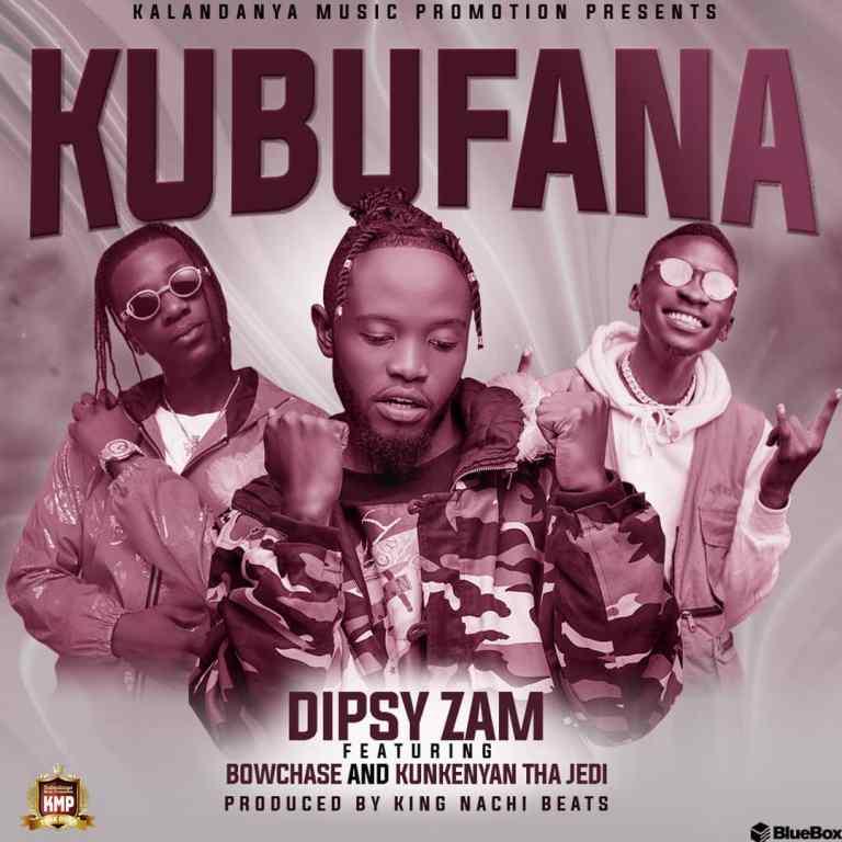 Dipsy Zam ft. Bow Chase & Kunkeyani Tha Jedi - Kubufana