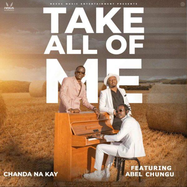 Chanda Na Kay ft Abel Chungu – Take All Of Me