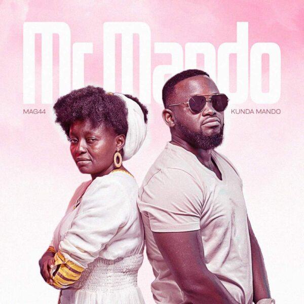 Mag44 ft. Kunda Mando – Mr Mando