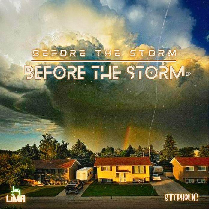 Jay Lima & Stepholic - Before The Storm (FULL EP)
