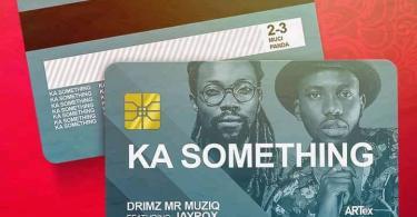 Drimz ft. Jay Rox - Ka Something
