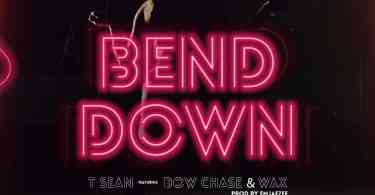 T-Sean ft. Bow Chase & W.A.X - Bend Down