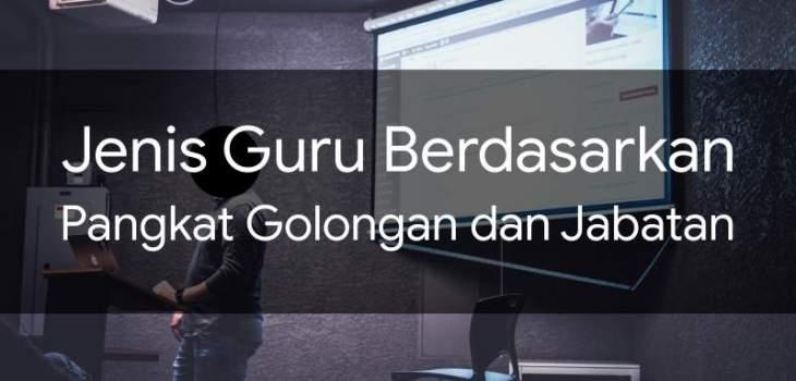 jenis, guru, berdasarkan, jabata, golongan, dan, pangkat, di, indonesia, zeein, net, blog, diary,