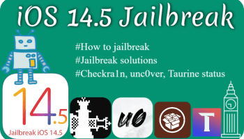 iOS 14.5 jailbreak online/PC checkra1n, unc0ver, taurine, unc0ver latest updates. install cydia