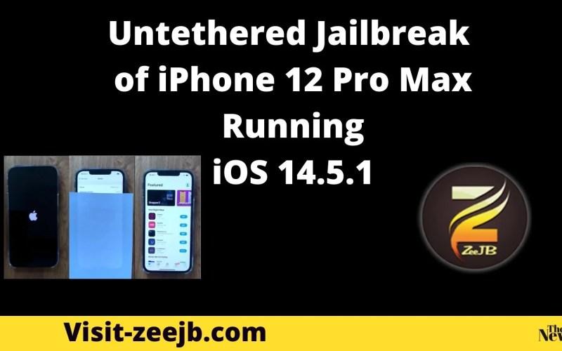 Untethered Jailbreak of iPhone 12 Pro Max Running iOS 14.5.1