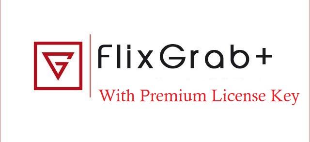 FlixGrab Crack 1 5 11 352 With (Premium) License Key Download