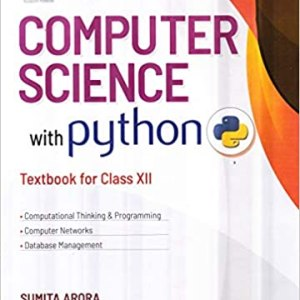 Computer Science with Python Textbook and Practical Book for Class 12 By-Sumita Arora