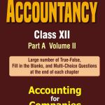 Accountancy Part A- Vol II Class XII (By-D.K Goel, Rajesh Goel, Shelly Goel)