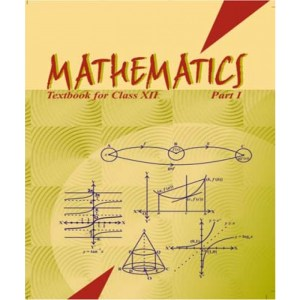 NCERT Mathematics Class 12 (Part 1 & Part 2)