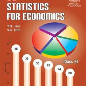 Statistics for Economics – Class 11 (CBSE) By-V.K Ohri and T.R Jain
