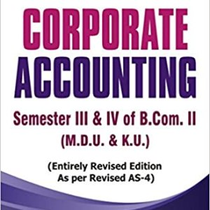 Corporate Accounting by D.K. Goel ( B.Com. II Semester III & IV (M.D.U.& K.U.)