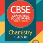 Arihant Chemistry Chapterwise Solved Papers Class 12 for 2021 Exam (CBSE)
