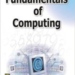 Fundamentals of Computing by J.B. Dixit
