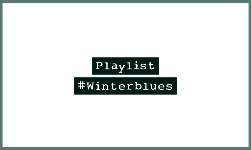 Playlist #Winterblues