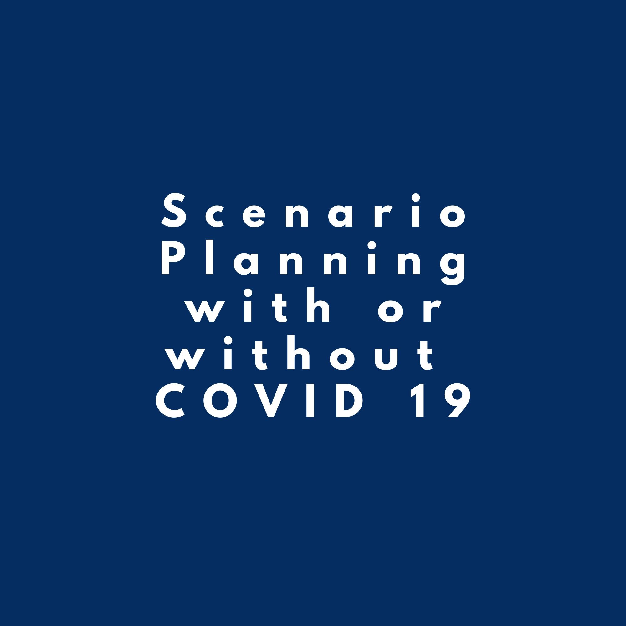 Leader's Toolkit, scenario planning with or without COVID-19