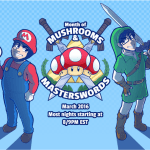 March is the month of Mushrooms and Masterswords