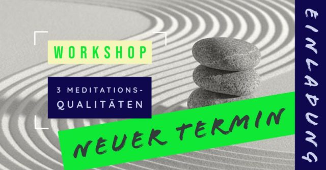 Workshop 3 Meditations-Qualitäten