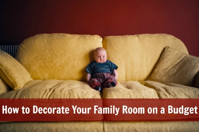 How To Decorate Your Family Room On A Budget