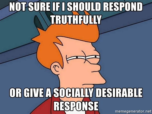 not-sure-if-i-should-respond-truthfully-or-give-a-socially-desirable-response