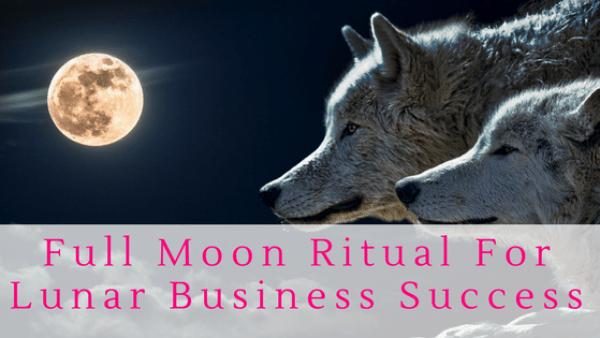 Full Moon Lunar Business Success Ritual