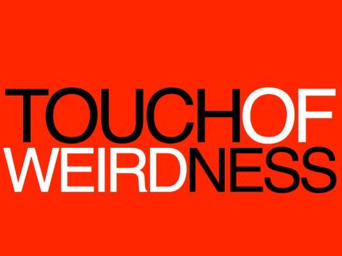 TOUCHOFWEIRDNESS.001