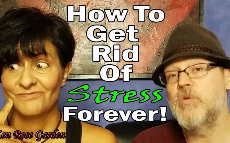 How To Eliminate Stress Forever! How To Eliminate Stress And Anxiety From Your Life