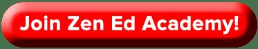 Join Zen Ed Academy, Zen Ed Academy Membership
