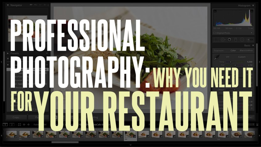Professional Photography: Why You Need It for Your Restaurant
