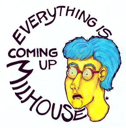 Everything is coming up Milhouse
