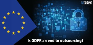 IS GDPR AN END FOR IT OUTSOURCING?