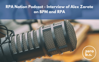 RPA Nation Podcast – Interview of Alex Zarate on BPM and RPA
