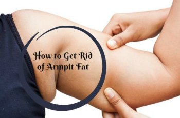 How to Get Rid of Armpit Fat-Try These 10 Best Exercises