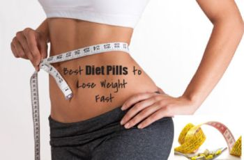 Best Diet Pills to Lose Weight Fast -11 Diet Pills That Work