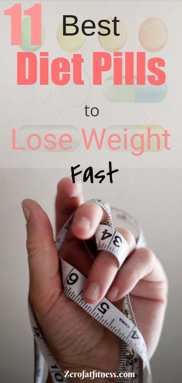 Best Diet Pills To Lose Weight Fast -11 Diet Pills That