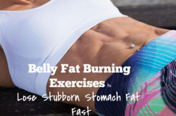 9 Easy Belly Fat Burning Exercises to Lose Stubborn Stomach Fat Fast at Home