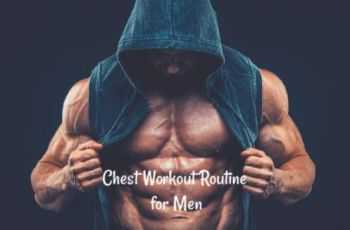 Chest Workout Routine for Men- Best 11 Workouts for Ripped Bigger Chest
