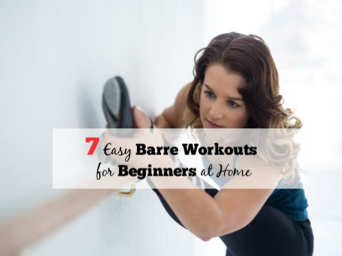 7 Easy Barre Workouts for Beginners at Home