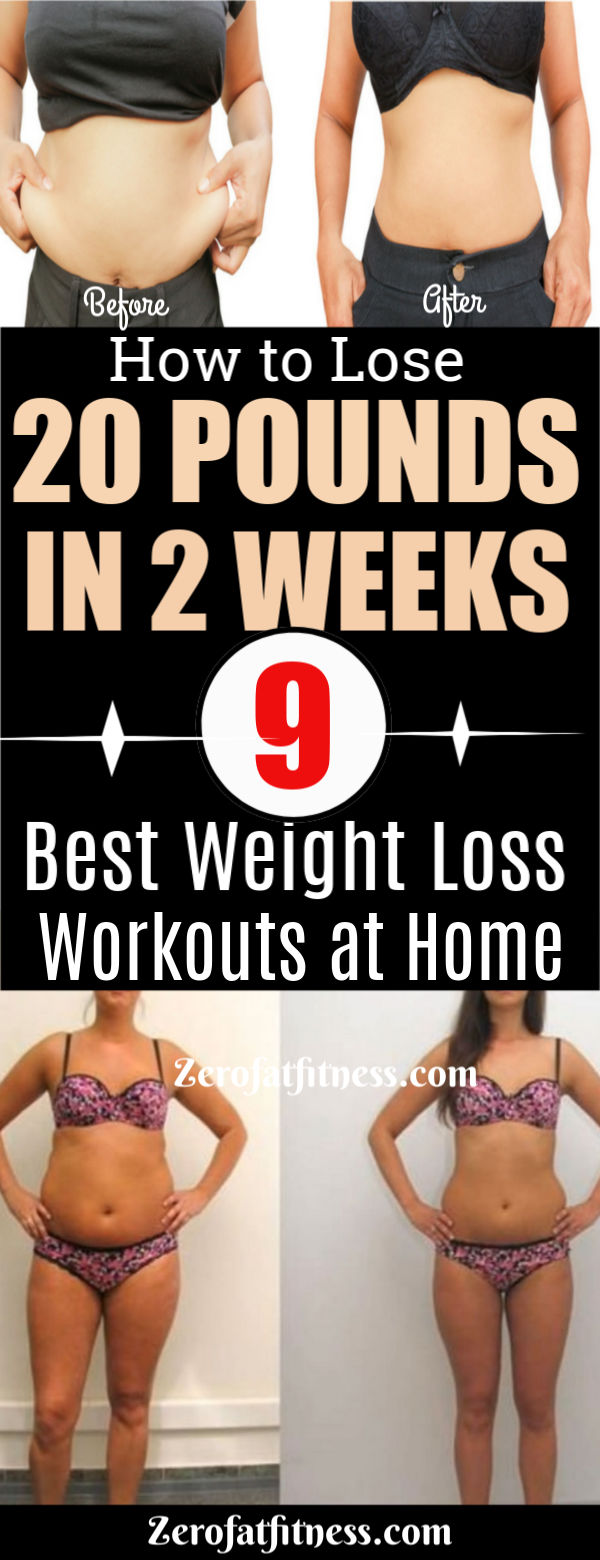 How to Lose 20 Pounds in 2 Weeks-9 Best Weight Loss Workouts at Home- Before and after Picture