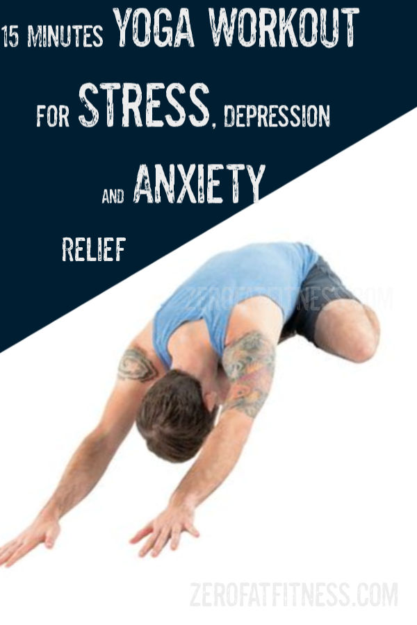 15 Minutes Yoga Workout for Stress, Depression and Anxiety Relief at Home