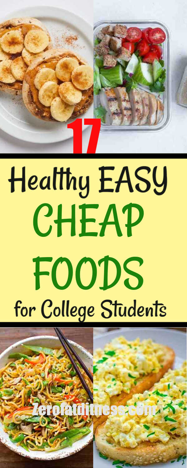 Cheap Foods for College Students: 17 Easy Healthy Meals Recipes