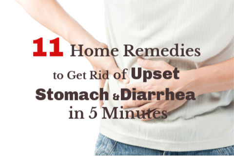 11 Home Remedies to Get Rid of Upset Stomach and Diarrhea ...