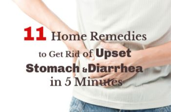 11 Home Remedies to Get Rid of Upset Stomach and Diarrhea in 5 Minutes