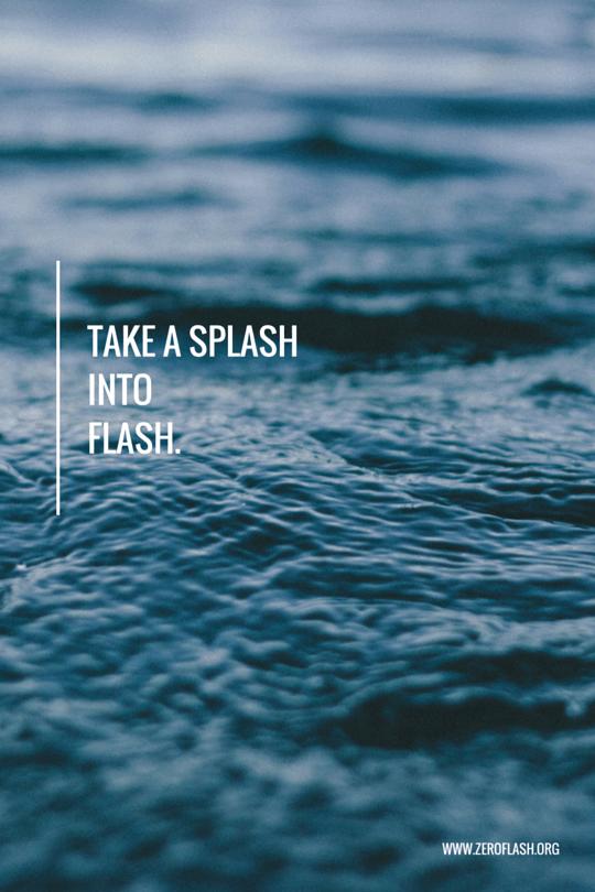 Take A Splash Into Flash Fiction