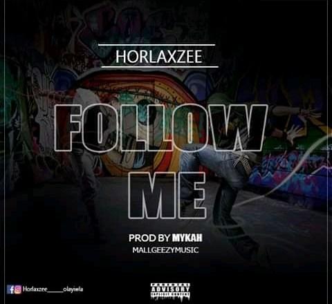 [MUSIC]: Horlaxzee – Follow Me