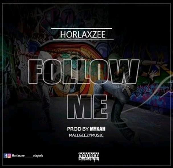 Horlaxzee - Follow Me