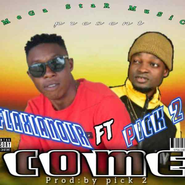 [MUSIC] Flaxianour Ft. Pick 2 – Come
