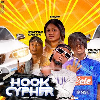 [MUSIC] Smartbee Ft. Shatan Arewa X Young Dano & Meek – Hook Cypher