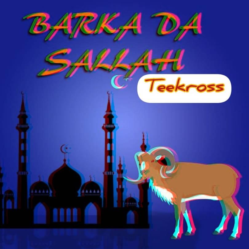 Teekross – Barka Da Sallah